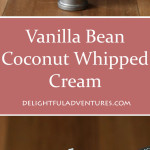 Vanilla Bean Coconut Whipped Cream