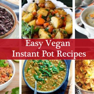 "Easy Instant Pot Vegan Recipes - Six small images of dishes made in the instant pot with the text ""easy vegan instant pot recipes"" running across the middle of the image."