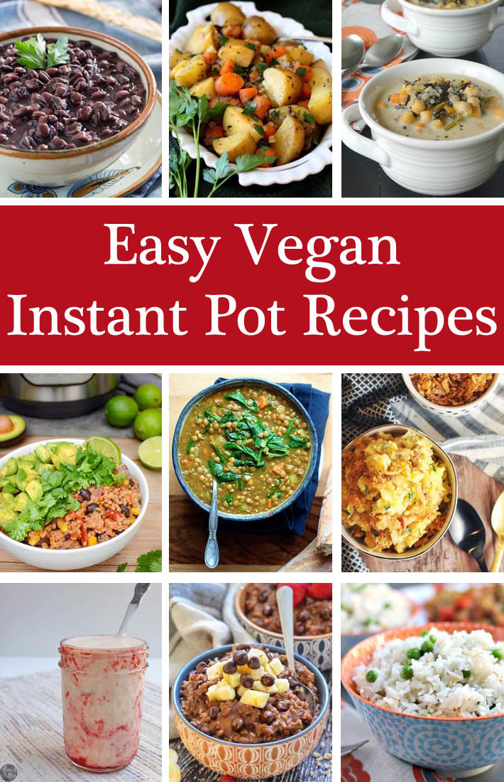 If you're looking for easy Instant Pot Vegan Recipes, this post will give you just that! From vegan yogurt to soups and side dishes, these vegan Instant Pot recipes are perfect for those new to and just getting acquainted with their Instant Pot! #veganinstantpotrecipes #instantpot #veganinstantpot