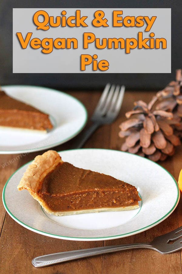 This Quick and Easy Vegan Pumpkin Pie recipe will save you lots of time so you can move on to other things when cooking multiple dishes during the holidays! #delightfuladventures #veganpumpkinpie #veganpie #pumpkinpie