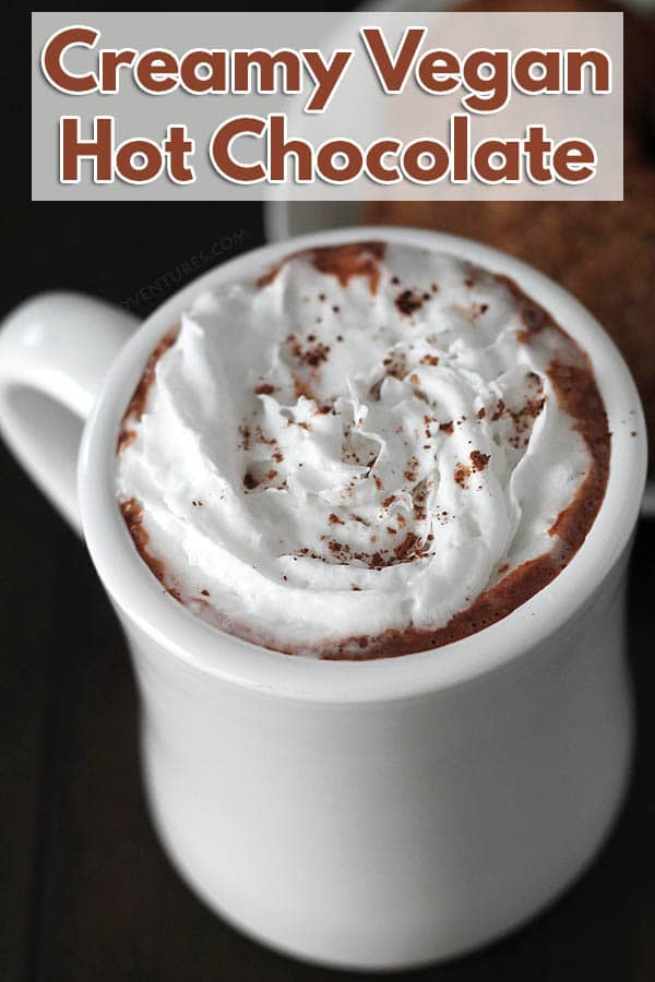 Why have regular hot chocolate when you can make yourself this easy, dairy-free creamy vegan hot chocolate to warm up with instead? #delightfuladventures #veganhotchocolate #dairyfree #dairyfreehotchocolate #hotchocolate