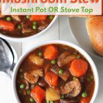 This quick and easy vegan mushroom stew is hearty & delicious, and will become a new favourite family meal. It can be made in your Instant Pot or stovetop!