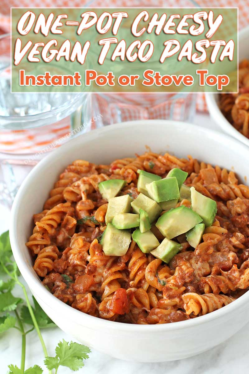 You can have this easy, tasty vegan one-pot cheesy taco pasta on the table in under 30-minutes! It's loaded with flavour, needs just a handful of simple ingredients, and can be made in your Instant Pot or on the stovetop. #delightfuladventures #tacopasta #veganpasta #instantpot