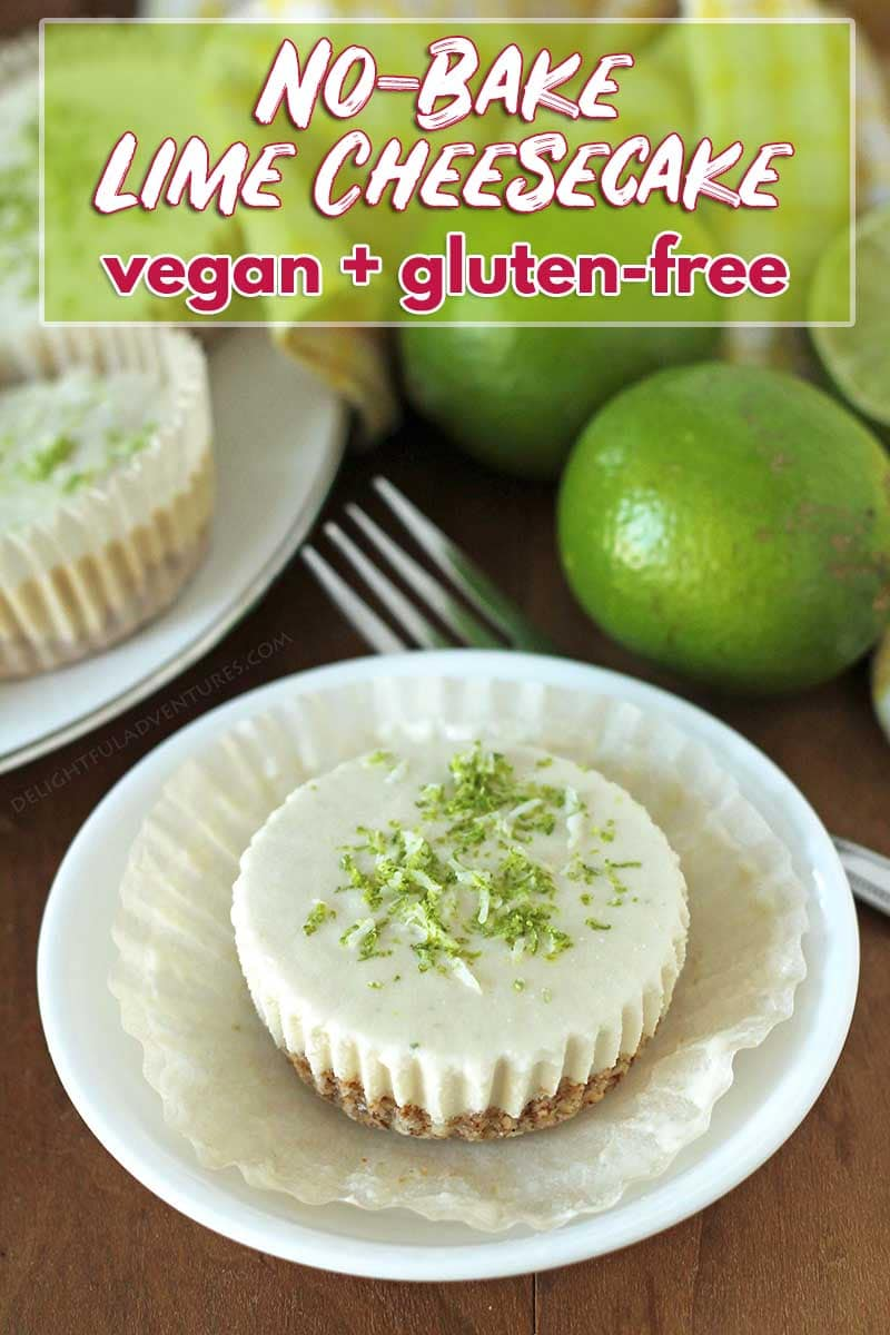 This easy, no-bake, dairy-free vegan lime cheesecake recipe contains no cashews and is also gluten-free! It's the perfect creamy, tangy, sweet dessert to end your meal. #delightfuladventures #vegancheesecake #dairyfreecheesecake #vegandessert #veganglutenfree