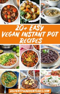 Pinterest collage of images of plant based Instant Pot recipes for pinning on Pinterest.