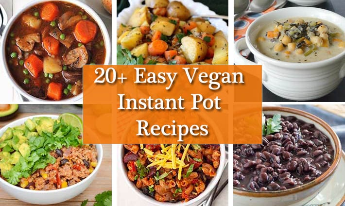 A collage of six images showing recipes for plant based recipes to make in the Instant Pot pressure cooker.