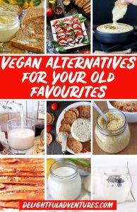 Pinterest collage of images of vegan alternatives for pinning on Pinterest.