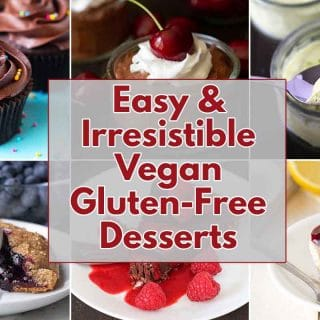 """A collage of six images of desserts with a text overlay that says """"easy and irresistible vegan gluten-free desserts."""""""