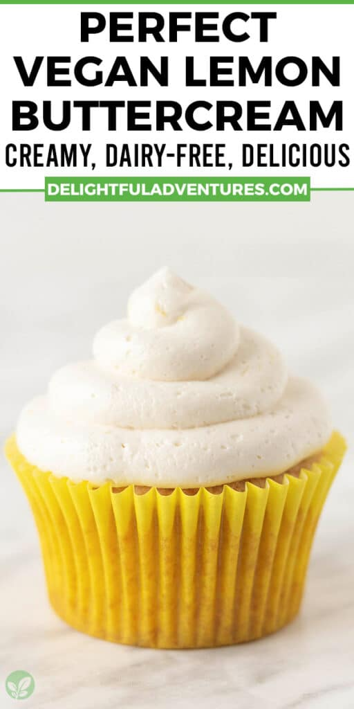 Pinterest pin showing dairy-free lemon frosting being piped onto a cupcake, image is to be used to pin this recipe to Pinterest.